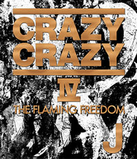 CRAZY CRAZY IV -THE FLAMING FREEDOM-