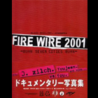BLOOD BROS.INC.presents FIRE WIRE 2001―BURN SEVEN CITIES BURN