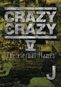 CRAZY CRAZY V -The eternal flames-