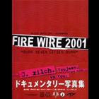 BLOOD BROS.INC.presents FIRE WIRE 2001―BURN SEVEN CITIES BURN
